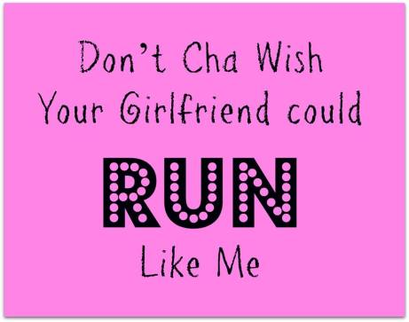 girlfriend could run like me